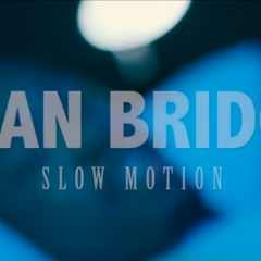 Stan Bridge : son nouveau clip « Slow Motion »