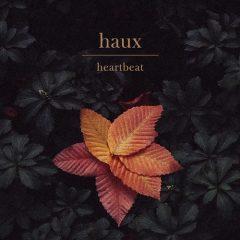 Haux : Découvrez son nouveau single «Heartbeat» !