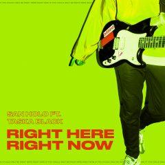 San Holo featuring Taska Black : Right Here Right Now !