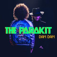 The Parakit : nouveau single «Dam Dam» à découvrir dès maintenant