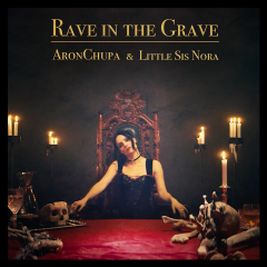 Aron Chupa et Little Sis Nora dévoile «Rave In The Grave» !