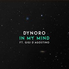 Découvrez le premier titre de Dynoro 'In my mind' avec Gigi d'Agostino
