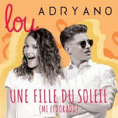Lou & Adryano : leur nouveau single «Une fille du soleil (Mi Eldorado)»