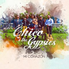 Chico & the Gypsies : leur nouvel album « Mi Corazón » !