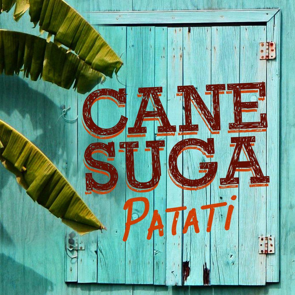 «Patati» : le titre solaire de Cane Suga !
