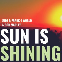 Jude & Frank reprennent le célèbre titre de Bob Marley : Sun Is Shining