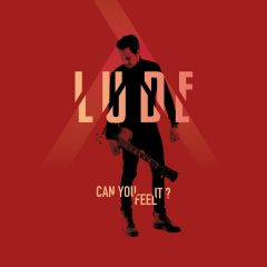 « Can You Feel It? » : découvrez le nouveau single de Lude