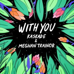 Kaskade & Meghan Trainor : leur collaboration « With You »