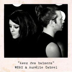 Wery et Aurélie Cabrel souhaiteraient tout changer «Avec des baisers» dans leur nouveau clip