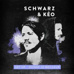 Kéo s'associe au chanteur allemand Schwarz pour son nouveau single « Get Up (Donne le meilleur) »